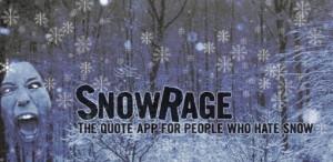 Funny Snow Rage Quotes