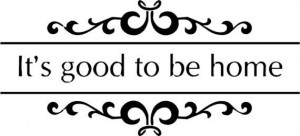 Quote-It's Good To Be Home-special buy 2 quotes and get a 3rd quote ...