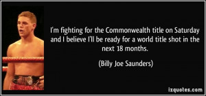 ... ready for a world title shot in the next 18 months. - Billy Joe