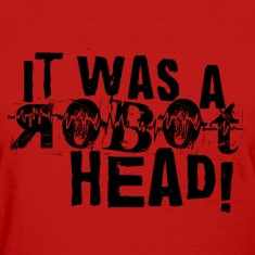 Red It was a Robot Head Women's T-Shirts