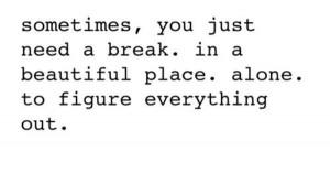 take a break #quotes