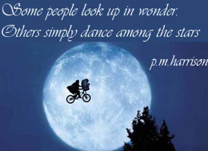 ... Look Up n Wonder. Other Simply Dance Among the Stars ~ Life Quote