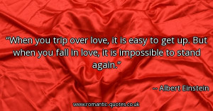 when-you-trip-over-love-it-is-easy-to-get-up-but-when-you-fall-in-love ...