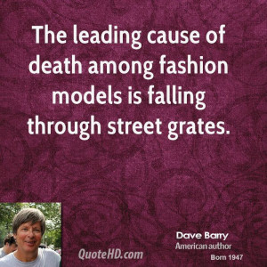 The leading cause of death among fashion models is falling through ...