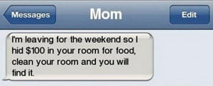 Clean Your Room! Text From Mom Clean my room? ugh MOM!