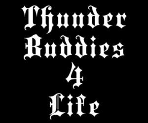 Ted Thunder Buddies 4 Life T-Shirt