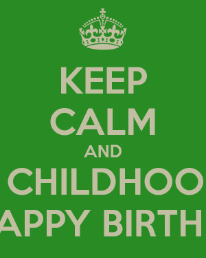 KEEP CALM AND WISH MY CHILDHOOD FRIEND A HAPPY BIRTHDAY