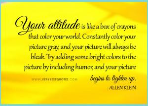 Positive Attitude quotes, Your attitude quotes
