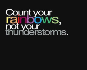 COLO®FUL words! -- Count your rainbows, not your thunderstorms
