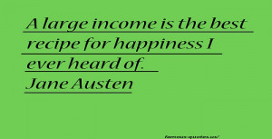 jane austen quotes a large income jpg