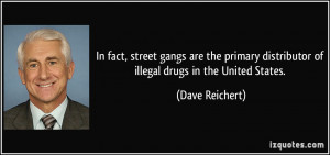 In fact, street gangs are the primary distributor of illegal drugs in ...