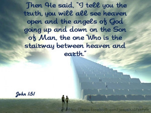 Then He Said I Tell You The Truth, You Will all See Heaven Open And ...