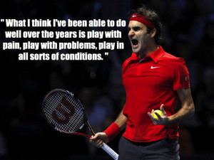 Top 10 quotes by Roger Federer - Slide 10 of 10