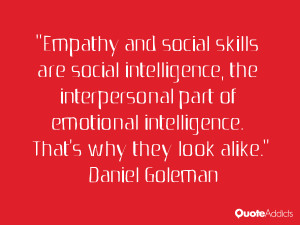 Empathy and social skills are social intelligence, the interpersonal ...