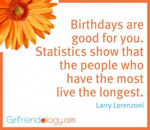 Girlfriendology birthdays are good for you