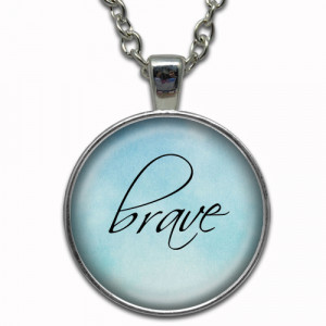 Brave quotes necklace pendant handmade jewelry