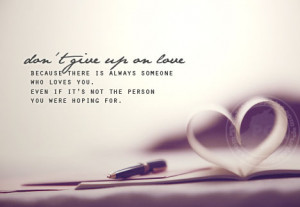 Love Quote: Don't Give Up On Love…