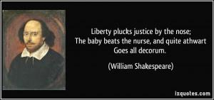 ... the nurse, and quite athwartGoes all decorum. - William Shakespeare