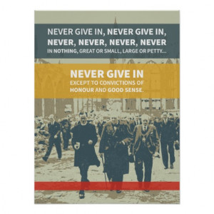 Winston Churchill Quote - Never Give In Poster
