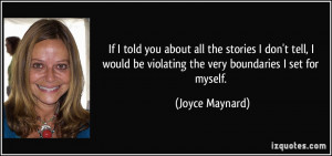 quote-if-i-told-you-about-all-the-stories-i-don-t-tell-i-would-be ...