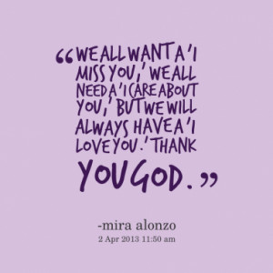 We all want a 'i miss you,' we all need a 'I care about you,' but we ...