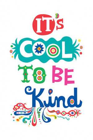 GreatPoster>> It's cool to be kind ~ #kind #poster #taolife #quote