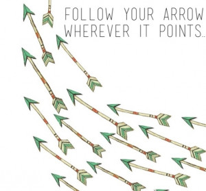 Follow Your Arrow - Kacey Musgraves Make lots of noise, kiss lots of ...