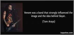 Venom was a band that strongly influenced the image and the idea ...