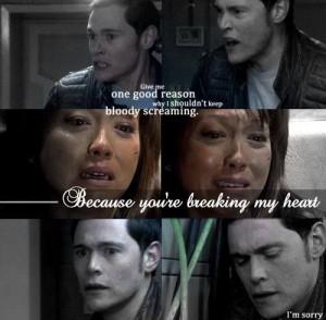You're breaking my heart.