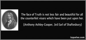The face of Truth is not less fair and beautiful for all the ...