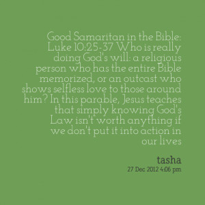Quotes Picture: good samaritan in the bible: luke 10:2537 who is ...