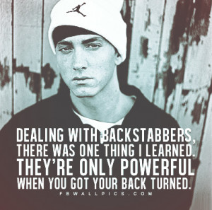 Eminem Dealing With Backstabbers Quote Picture