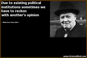 Due to existing political institutions sometimes we have to reckon ...