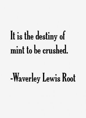 Waverley Lewis Root Quotes & Sayings