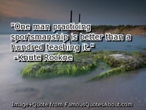 "... Is Better Than A Hundred Teaching It "" - Knute Rockne ~ Sports Quote"