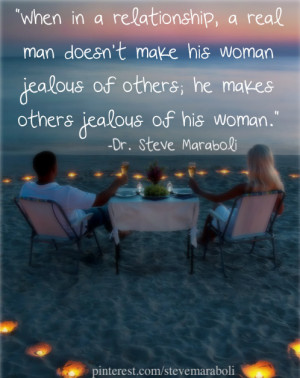 When in a relationship, a real man doesn't make his woman jealous of ...