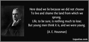 More A. E. Housman Quotes