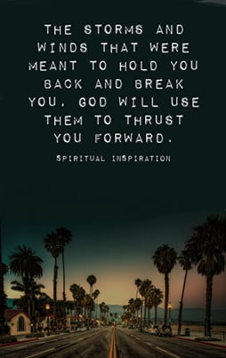 ... hold you back and break you. God will use them to thrust you forward
