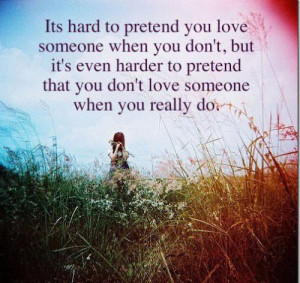 It's hard to pretend you love someone when you don't, but it's even ...