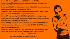 Choose life drugs trainspotting quote