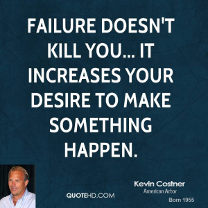 kevin-costner-kevin-costner-failure-doesnt-kill-you-it-increases-your ...