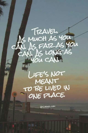 ... , Quotes, True Words, Travel Tips, Travel Bugs, Places, Travel Quote