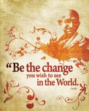Be the change / Quote from Gandhi - 8x10 Art Print / Inspirational ...