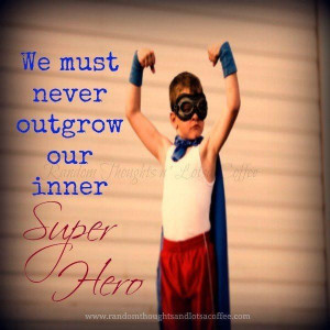 Embrace your inner super hero :)
