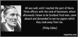More Philip Gibbs Quotes
