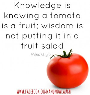 Knowledge vs. wisdom quote via www.Facebook.com/AndNowLaugh
