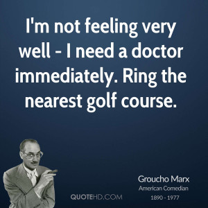 not feeling very well - I need a doctor immediately. Ring the ...