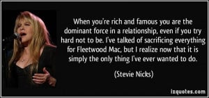 you're rich and famous you are the dominant force in a relationship ...