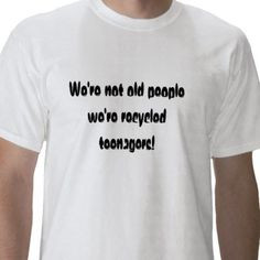 Funny Quote (Old People) Tee Shirt from http://www.zazzle.com/sayings ...
