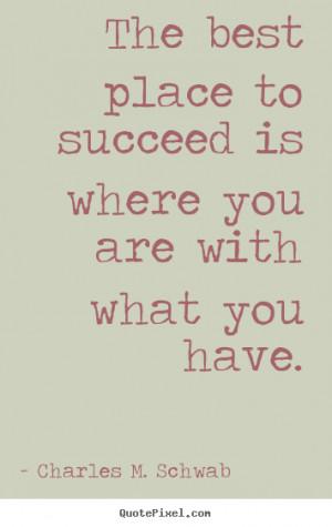 charles m schwab more success quotes friendship quotes life quotes